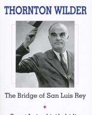 Thornton Wilder: The Bridge of San Luis Rey - Szent Lajos Király Hidja