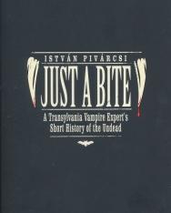 Pivárcsi István: Just a Bite: A Transylvania Vampire Expert's Short History of the Undead