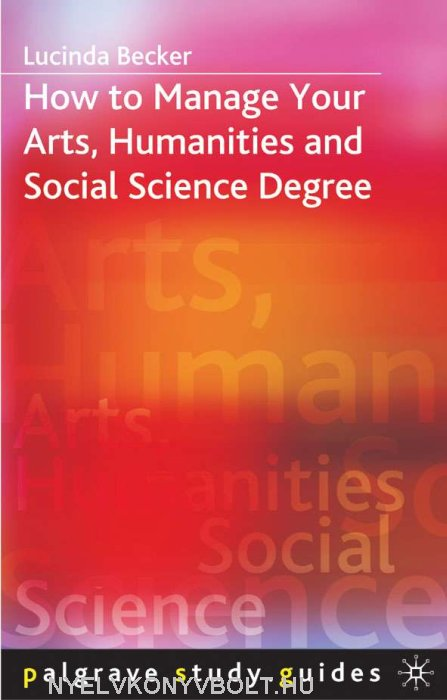 How to Manage your Arts, Humanities and Social Science Degree