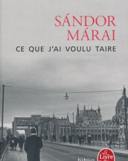 Márai Sándor: Ce que j'ai voulu taire (Hallgatni akartam francia nyelven)