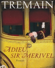 Rose Tremain: Adieu, Sir Merivel
