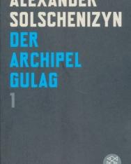 Alexander Solschenizyn: Der Archipel Gulag 1