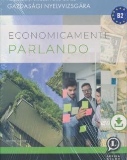 Economicamente Parlando - Felkészítő könyv a középfokú olasz gazdasági nyelvvizsgára - Letölthető hanganyaggal