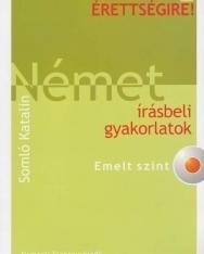 Készüljünk az új érettségire! Német írásbeli gyakorlatok Emelt szint (Somló Katalin)