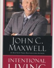 John C. Maxwell: Intentional Living: Choosing a Life That Matter