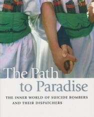 The Path to Paradise - The Inner World of Suicide Bombers and Their Dispatchers