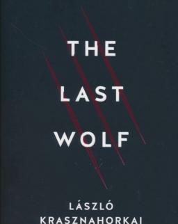 Krasznahorkai László: The Last Wolf