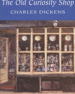 Charles Dickens: The Old Curiosity Shop - Wordsworth Classics