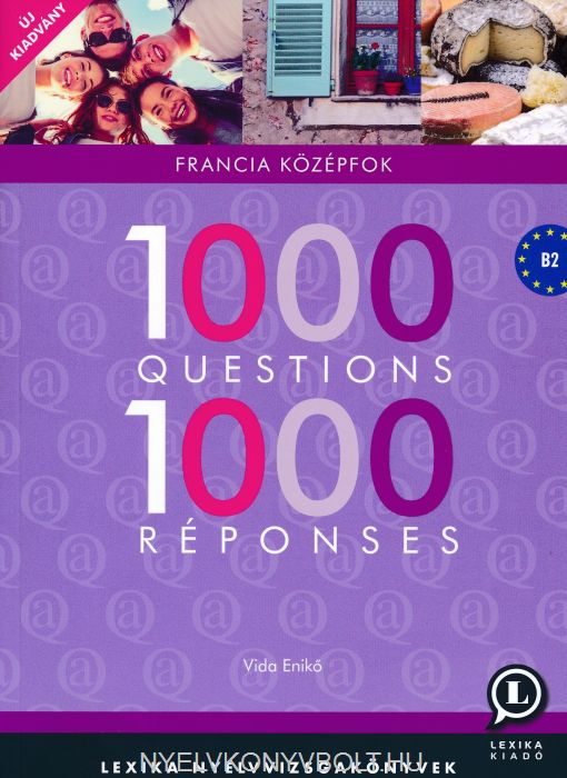 1000 Questions 1000 Réponses B2 - Francia középfok