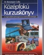 Középfokú Kurzuskönyv az Angol Szóbeli Nyelvvizsgára és az Emelt Szintű Érettségire
