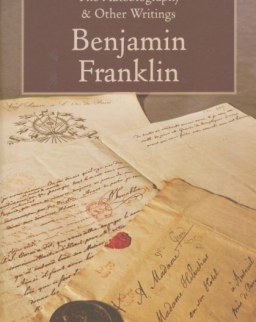 Benjamin Franklin: Autobiography and Other Writings