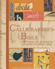 The Calligrapher's Bible - 100 Complete alphabets and how to draw them