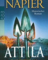 William Napier: Attila - Die Welt in Flammen