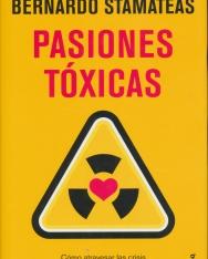 Bernardo Stamateas: Pasiones Tóxicas