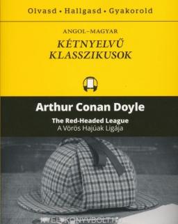 Arthur Conan Doyle: The Red-Headed League   A vörös hajúak ligája - Angol-magyar kétnyelvű klasszikusok (ingyenesen letölthető MP3 hanganyaggal és e-könyvvel)