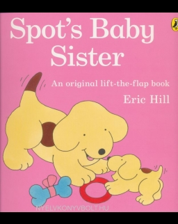 Spot's Baby Sister - A lift-the-flap book