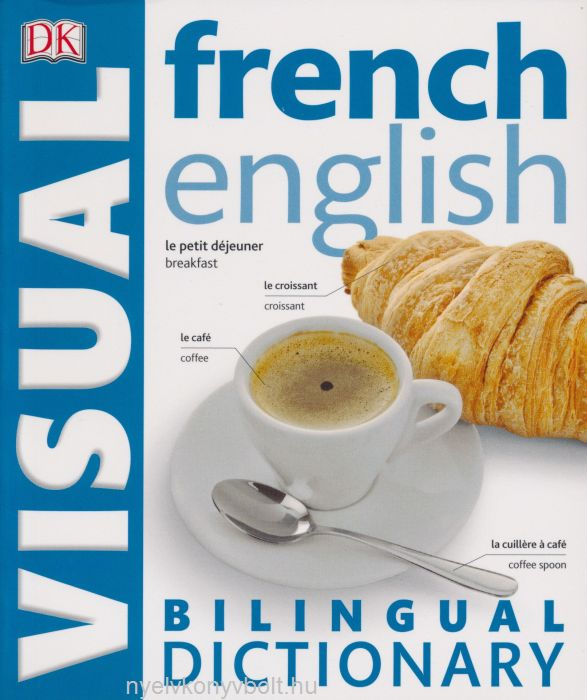 DK French-English Visual Bilingual Dictionary 2015