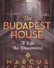 Marcus Ferrar: The Budapest House - A Life Re-Discovered