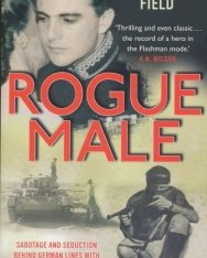 Roger Field:Rogue Male - Death and Seduction Behind Enemy Lines with Mister Major Geoff. by Roger Field and Geoffrey Gordon-Creed