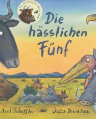 Axel Scheffler - Julia Donaldson: Die hasslichen Fünf