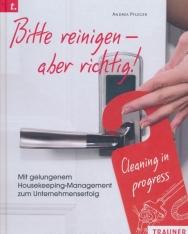 Bitte reinigen - aber richtig!
