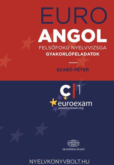 EURO Angol Felsőfokú Nyelvizsga Gyakorlatok C1