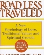 The Road Less Traveled - A New Psychology of Love, Traditional Values and Spiritual Growth