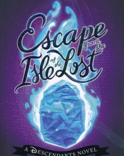 Melissa de la Cruz:Escape from the Isle of the Lost: A Descendants Novel