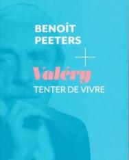 Benoît Peeters: Valéry, Tenter de vivre