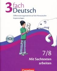 3fach Deutsch - 7/8 Mit Sachtexten arbeiten mit CD-ROM