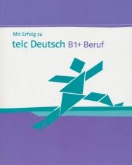 Mit Erfolg zu telc Deutsch B1+ Beruf: Testbuch + Audio-CD