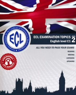ECL Examination Topics English Level C1 Book 2 - Letölthető hanganyaggal