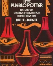 The Pueblo Potter - A Study of Creative Imagination in Primitive Art