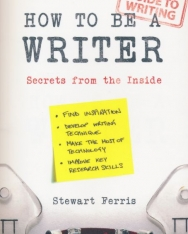 Stewart Ferris: How to Be a Writer