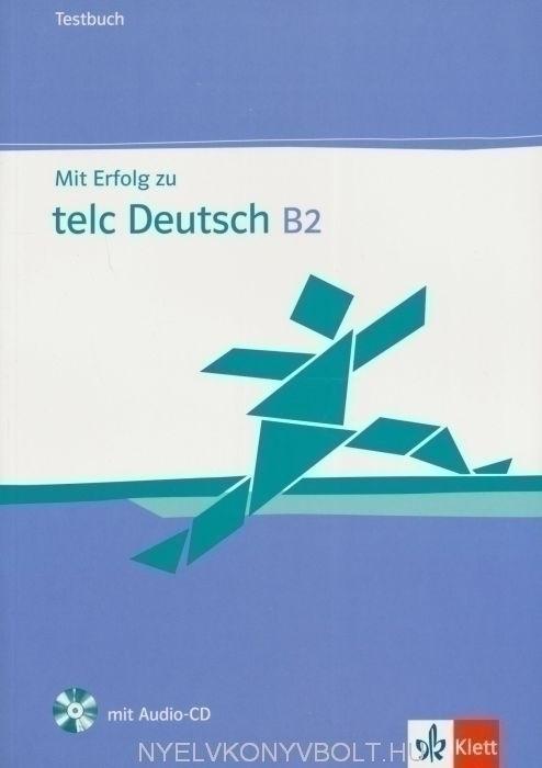 Mit Erfolg zu TELC Deutsch B2 Testbuch mit Audio-CD