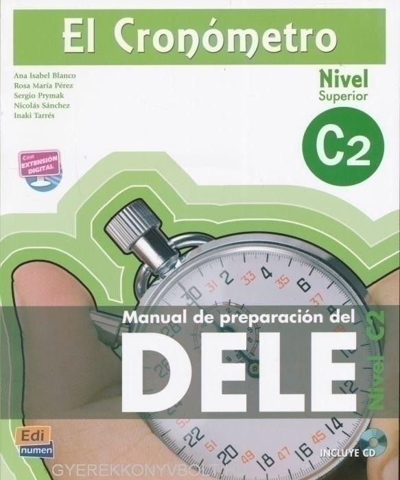 El Cronómetro nivel superior C2 Manual de preparacion del DELE incluye CD
