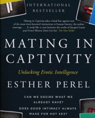 Esther Perel: Mating in Captivity: Unlocking Erotic Intelligence