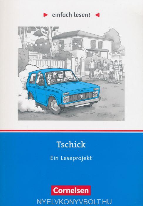 Einfach lesen! Tschick Niveau 3 - Ein Leseprojekt nach dem Roman von Wolfgang Herrndorf Arbeitsbuch mit Lösungen
