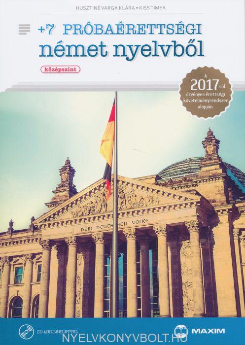 +7 próbaérettségi német nyelvből (középszint) CD-melléklettel - 2017-től érvényes (MX-1117)