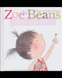 Zoe and Beans - Hello Ladybird!