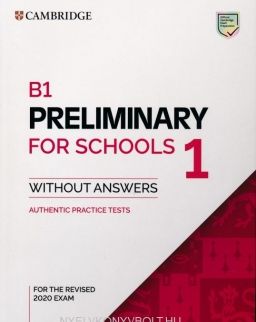 B1 Preliminary for Schools without Answers for the Revised 2020 Exam - Authentic Practice Tests