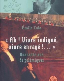 Émile Zola: Ah! Vivre indigné, vivre enragé!...