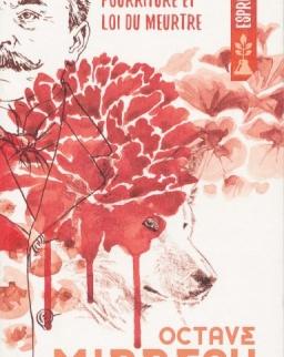 Octave Mirbeau: Beauté des fleurs, pourriture et loi du meurtre