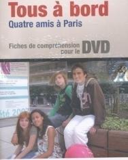 Tous á Bord - Quatre amis á Paris DVD et Fiches de compréhension pour le DVD