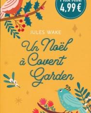 Jules Wake: Un Noël a Covent Garden
