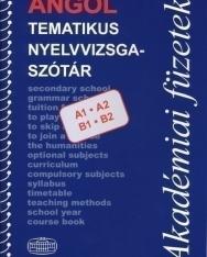 Angol tematikus nyelvvizsgaszótár (A1 - A2 - B1 - B2) - Akadémiai füzetek