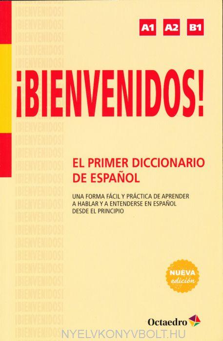 !Bienvenidos! El Primer Diccionario De Espanol