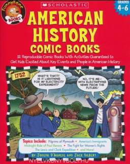 American History Comic Books: 12 Reproducible Comic Books with Activities Guaranteed to Get Kids Excited About Key Events and People in American History