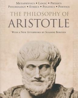 Aristotle: The Philosophy of Aristotle