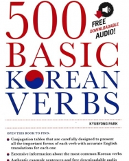 500 Basic Korean Verbs The Only Comprehensive Guide to Conjugation and Usage